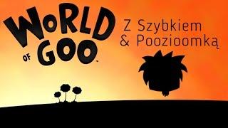 World of Goo : Dwa ekrany - Szybek & Poozioomka #2