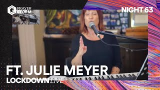 Lockdown Live | Worship + Prayer (Night 63) ft. Julie Meyer