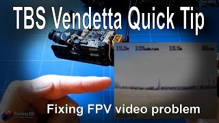 TBS Vendetta Quick Tip: Fixing FPV Video interference/distortion