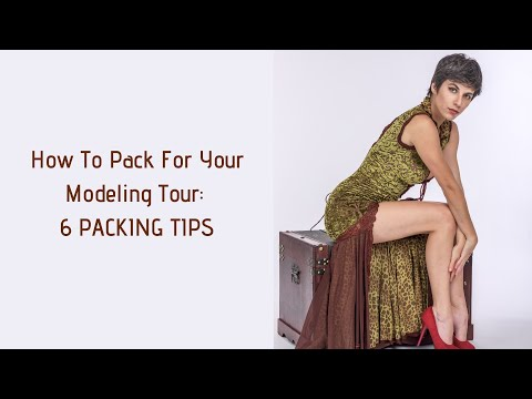 How To Pack For Your Modeling Tour: 6 Packing Tips