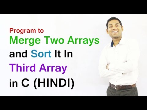 Download Youtube: Program to Merge Two Arrays and Sort It In Third Array in C (HINDI)
