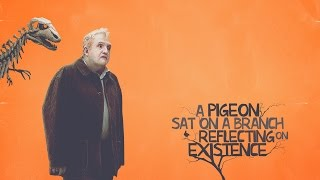 A Pigeon Sat on a Branch Reflecting on Existence - out now on DVD, Blu-ray & on demand