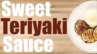 Sweet Teriyaki Sauce Recipe