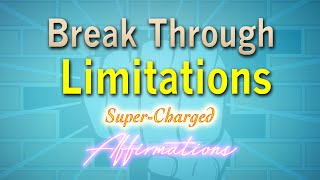 EMPOWER YOURSELF - Break Through Fear and Limitations - Super Charged Affirmations thumbnail