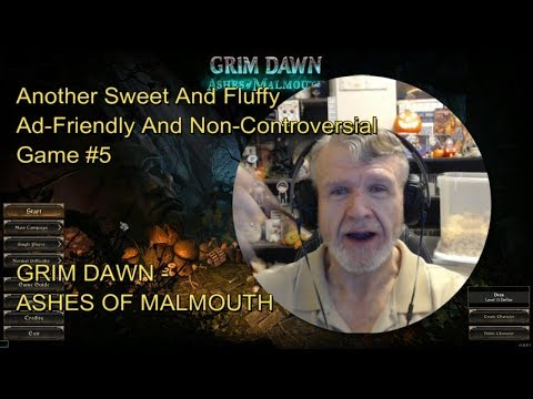 Grim Dawn - Ashes Of MalMouth : Another Sweet And Fluffy Ad-Friendly Game #5