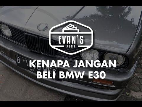 EVAN'S PICK: KENAPA JANGAN BELI BMW E30