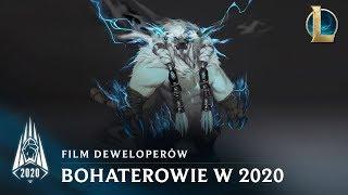 Bohaterowie w sezonie 2020 | Film deweloperów — League of Legends