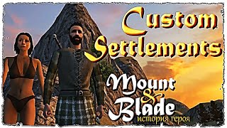 Mount and Blade • Custom Settlements