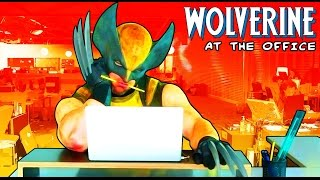 Wolverine at the Office Episode 2