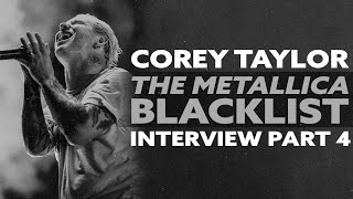 """COREY TAYLOR Celebrates METALLICA's Legacy and his cover of """"Holier Than Thou"""" (Exclusive) Pt 4"""