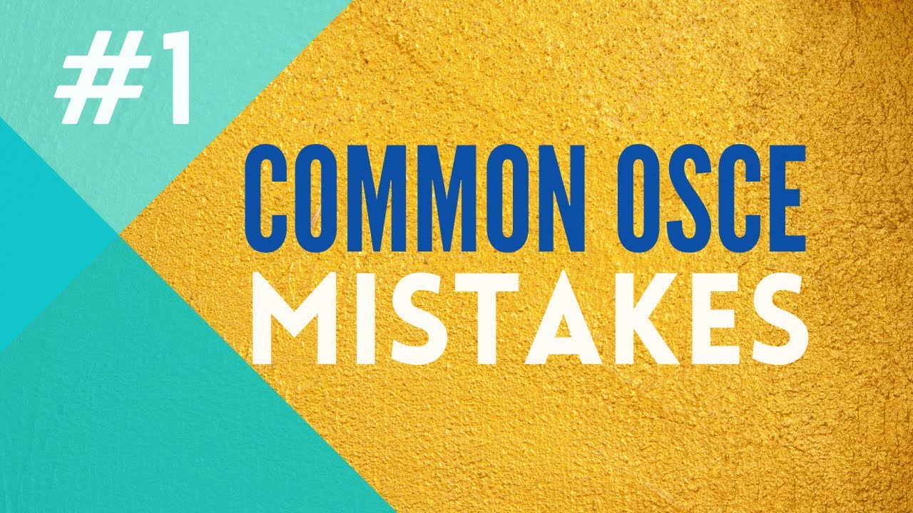 Medical and Nursing OSCE Mistakes #1