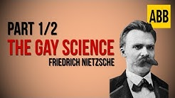 THE GAY SCIENCE: Friedrich Nietzsche - FULL AudioBook: Part 1/2