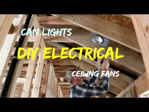 DIY Home Build: Upstairs electrical (Can lights, Ceiling Fans etc.)