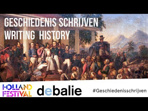 Writing History - Indonesia & the Netherlands - Geschiedenis Schrijven - Holland Festival