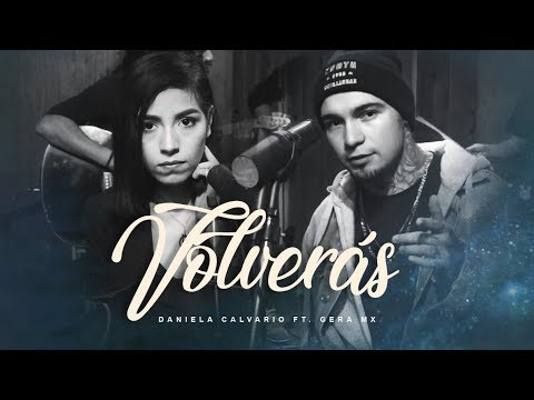 Daniela Calvario Ft  Gera MX - Volverás (Official Video)
