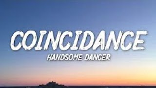 Handsome Dancer-Coincidance(Wow,you can really dance!)(1 HOUR!)