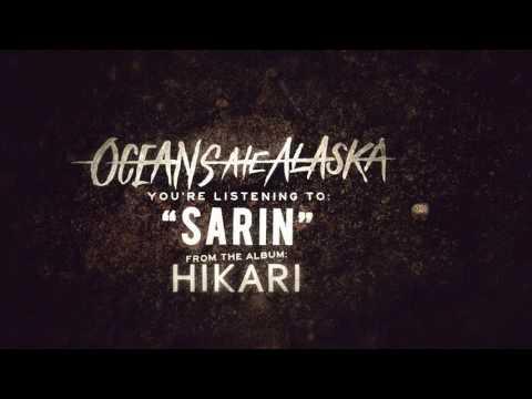 Oceans Ate Alaska - Sarin