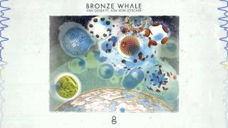 Bronze Whale - Van Gogh ft. Jon Von Letscher