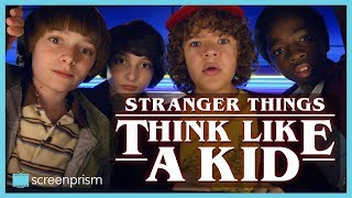 Stranger Things: Think Like a Kid
