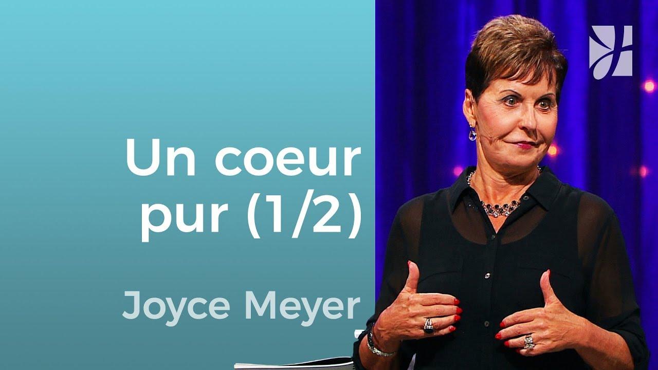 Les caractéristiques d'un cœur pur (1/2) - Joyce Meyer - Grandir avec Dieu