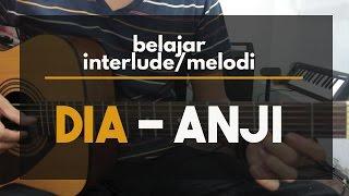 [Belajar Gitar] Interlude/Melodi Lagu Dia - Anji Tutorial