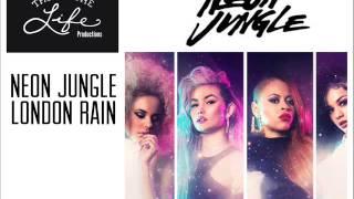 Neon Jungle   London Rain