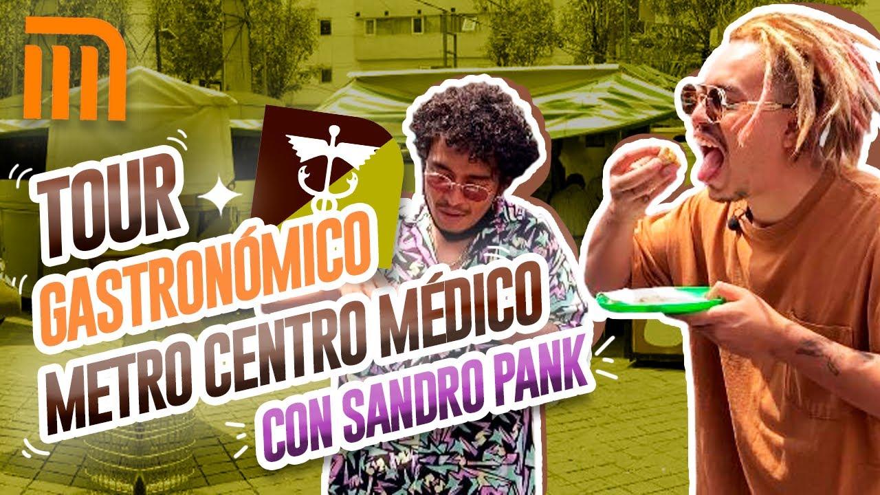 TOUR GASTRONÓMICO METRO CENTRO MÉDICO FT SANDRO RUIZ - Lalo Elizarrarás.