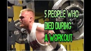 5 People That Died During A Workout