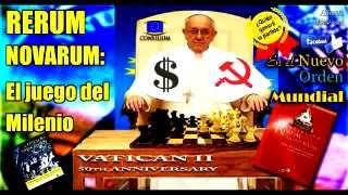 RERUM NOVARUM : El juego del Milenio en el Ajedrez del Nuevo Orden Mundial...  p.1