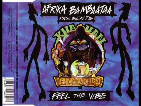 AFRIKA BAMBAATAA feat. KHAYAN \u0026 THE NEW WORLD POWER - Feel the vibe (extended club mix)