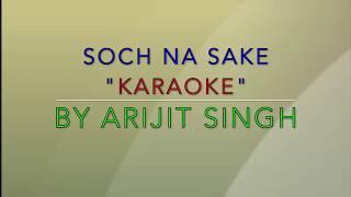 Soch Na Sake FULL KARAOKE SONG | AIRLIFT | Akshay Kumar, Nimrat Kaur | Arijit Singh, Tulsi Kumar