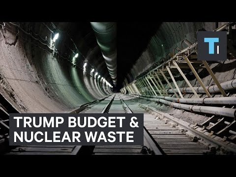 Trump budget revives plan to store nuclear waste inside Yucca Mountain