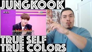 BTS JUNGKOOK True Self/True Colors REACTION