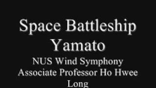 Spaceship Yamato, NUS Wind Symphony