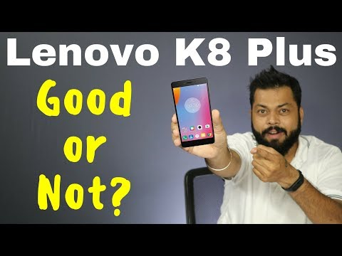 LENOVO K8 PLUS OVERVIEW | Specifications & Features