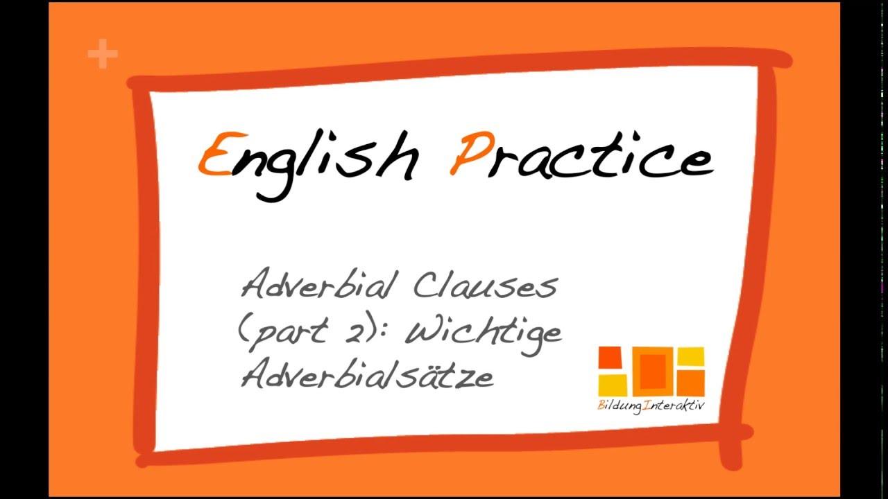 adverbial clauses adverbialstze im englischen part 2 - Adverbialsatze Beispiele