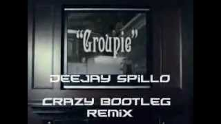 Bob Sinclar - Groupie (Deejay Spillo Crazy Bootleg Remix)