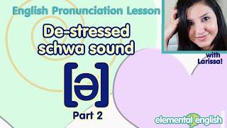 [ə]: The De-Stressed Schwa Vowel Sound | Part 2 | English Pronunciation Lesson
