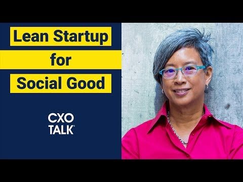 Lean Startup Principles for Social Good with Ann Mei Chang ...