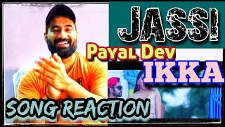 Jassi - SONG REACTION  Payal Dev   Ikka   Zaara Yesmin   Punjabi Song 2020   SuperBawaReviews