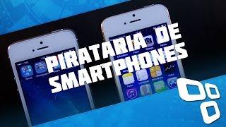 O nível a que chegou a pirataria de smartphones - TecMundo thumbnail