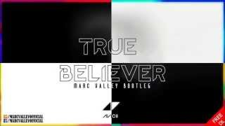 Avicii - True Believer (Marc Valley Bootleg) [FREE DOWNLOAD]