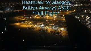 *Night Flight* British Airways A320 London Heathrow to Glasgow *Full Flight*
