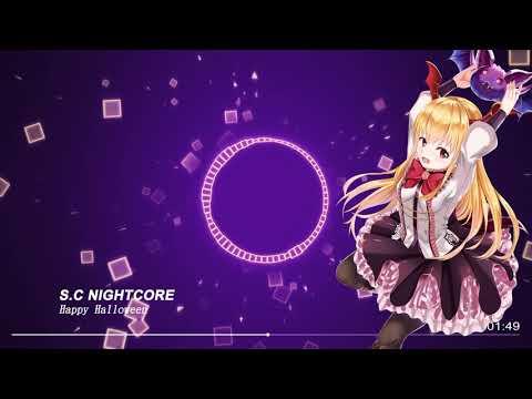 【S.C NightCore】Happy Halloween (不給糖就搗蛋!