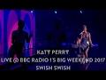Katy Perry - Swish Swish (Live @ BBC Radio 1's Big Weekend 2017, HD 1080p)