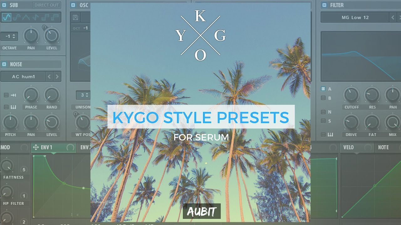 [FREE]  Kygo Style Serum Presets