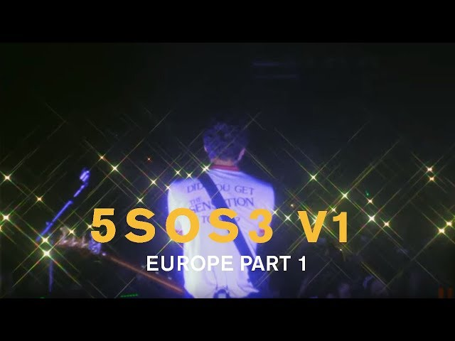 5SOS3 V1 // EUROPEAN TOUR