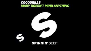 Cocodrills - Mary Doesn't Mind Anything (Sebastian Reza Remix)