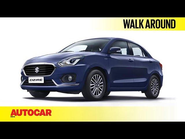 2017 Maruti Dzire | Walk Around | Autocar India