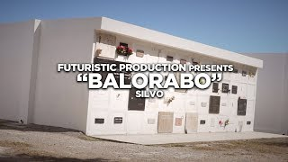 Silvo - Balorabo (Official Music Video) Shot By @FuturisticProduction